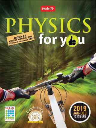 Physics for you 2019 (Jan to Dec)
