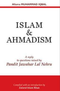 Islam & Ahmadism - A reply to questions raised by Pandit Jawahar lal Nehru