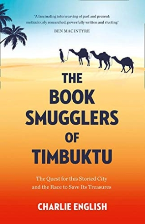 The Book Smugglers of Timbuktu : The Quest for this Storied City and the Race to Save Its Treasures