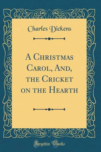 When Was A Christmas Carol Written.Buy A Christmas Carol And The Cricket On The Hearth Classic Reprint Written By Charles Dickens At Best Price On Markmybook Com
