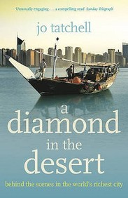 A DIAMOND IN THE DESERT` BEHIND THE SCENES IN THE WORLD`S RICHEST CITY