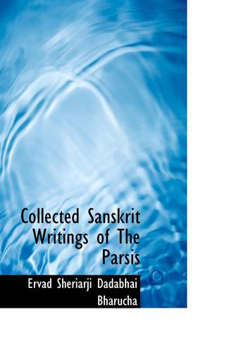 Collected Sanskrit Writings of The Parsis