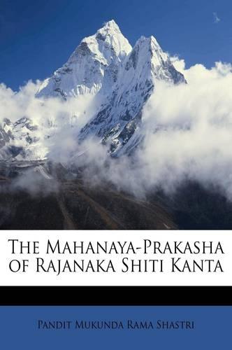 The Mahanaya-Prakasha of Rajanaka Shiti Kanta