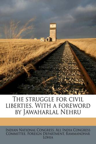 The struggle for civil liberties. With a foreword by Jawaharlal Nehru