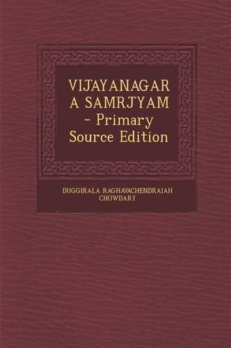 Vijayanagara Samrjyam - Primary Source Edition
