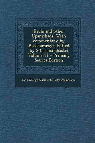 Kaula and other Upanishads. With commentary by Bhaskararaya. Edited by Sitarama Shastri Volume 11