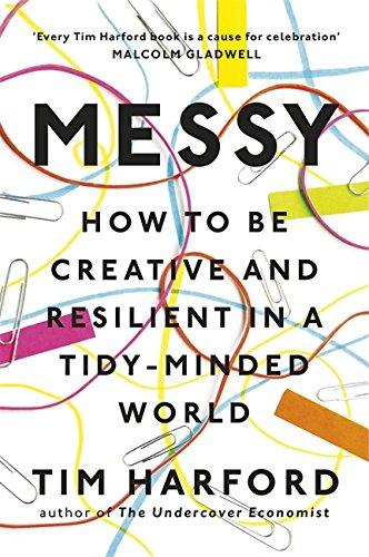 MESSY` HOW TO BE CREATIVE AND RESILIENT IN A TIDY-MINDED WORLD