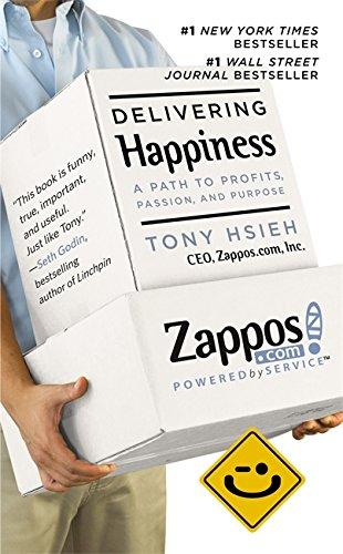 DELIVERING HAPPINESS`-A PATH TO PROFITS, PASSION, AND PURPOSE