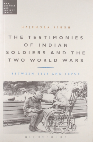 The Testimonies of Indian Soldiers and the Two World Wars