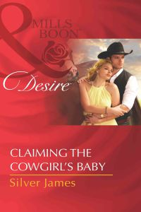 Claiming The Cowgirl`s Baby