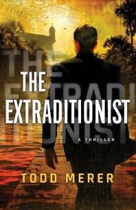 THE EXTRADITIONIST (A BENN BLUESTONE THRILLER 1)