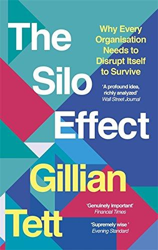 THE SILO EFFECT` WHY PUTTING EVERYTHING IN ITS PLACE ISN`T SUCH A BRIGHT IDEA