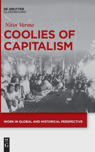 Coolies of Capitalism: Assam Tea and the Making of Coolie Labour