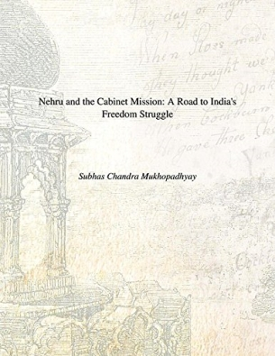 Nehru and the Cabinet Mission: a Road to India