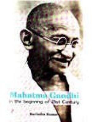 Mahatma Gandhi In the Beginning of Twenty-First Century