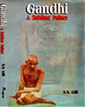 GANDHI A SUBLIME FAILURE