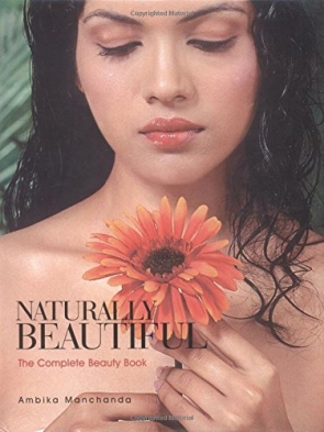 NATURALLY BEAUTIFUL:-THE COMPLETE BEAUTY BOOK