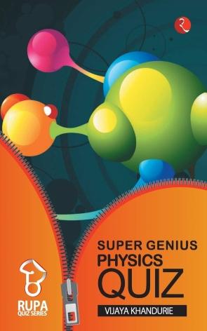 RUPA BOOK OF SUPER GENIUS PHYSICS QUIZ