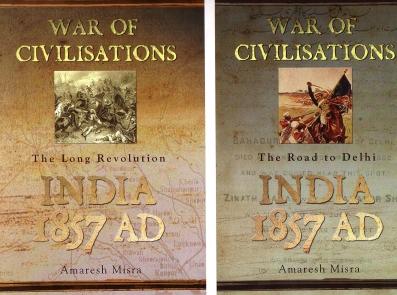 WAR OF CIVILISATIONS VOL-I , II (INDIA AD 1857)