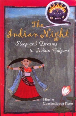 THE INDIAN NIGHT: SLEEP AND DREAMS
