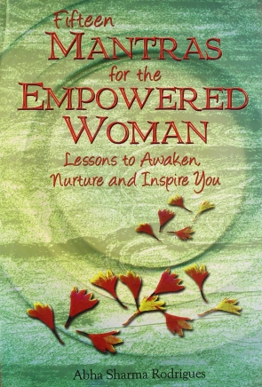 FIFTEEN MANTRAS FOR THE EMPOWERED WOMAN