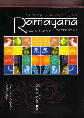 RAMAYANA : BEFORE HE WAS GOD