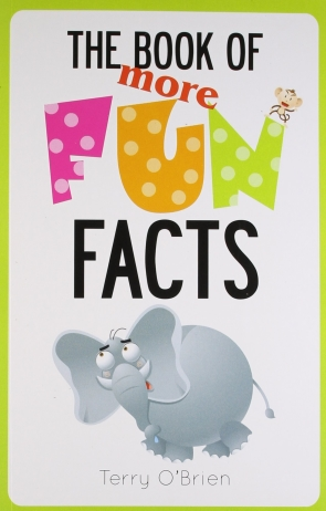 THE BOOK OF MORE FUN FACTS