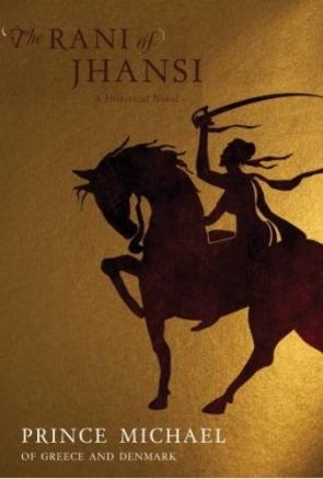 THE RANI OF JHANSI : A HISTORICAL NOVEL