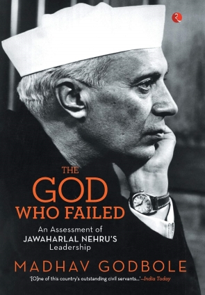 THE GOD WHO FAILED AN ASSESSMENT OF JAWAHARLAL NEHRU