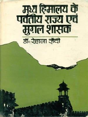 Madhya Himalya Ke Parvatiy Rajya Avam Mugal Shasak