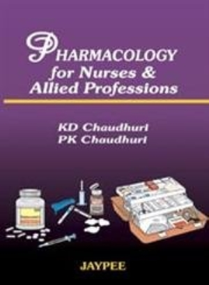 Pharmacology for Nurses, and Allied Professions
