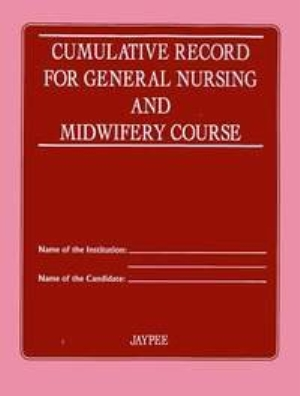 Cumulative Records for General Nursing and Midwifery Course