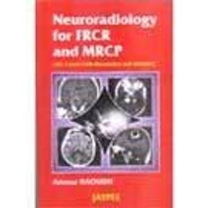 Neuroradiology for FRCR and MRCP