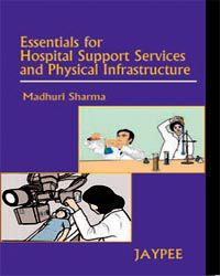 Essentials for Hospital Support Services and Physical infrastructure