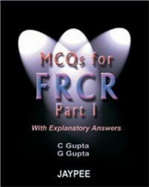 MCQs for The FRCR Part 1 with Explanatory Answers
