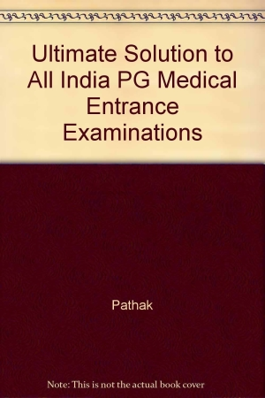 Ultimate Solution to All india PG Medical Entrance Examination(Authentic questions with complete explanations) 1997-2005 (Vol 1)