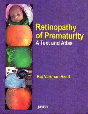 Retinopathy of Prematurity: Text and Atlas