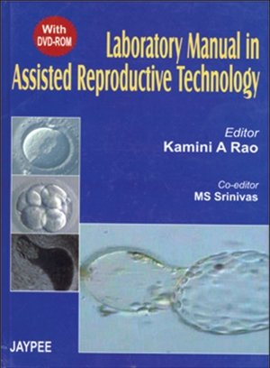 Laboratory Manual in Assisted Reproductive Technology (with DVD-ROM)