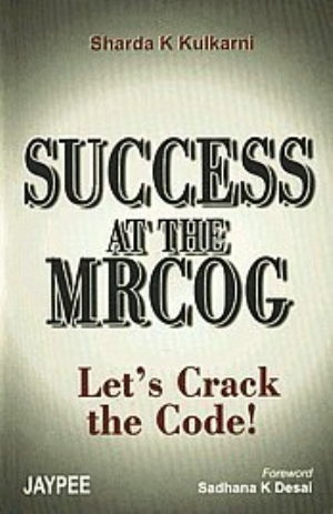 Success at the MRCOG: Let`s Crack the Code