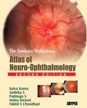 The Sankara Nethralaya Atlas of Neuro-Ophthalmology