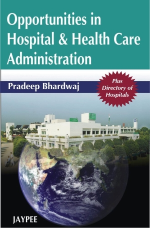 Opportunities in Hospital & Health Care Administration