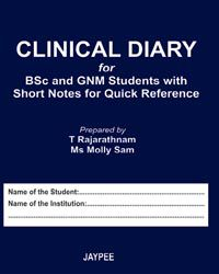 Clinical Diary for BSC and GNM students with short notes for quick reference