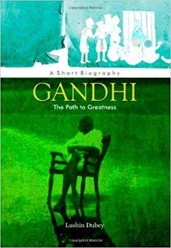 GANDHI THE PATH TO GREATNESS