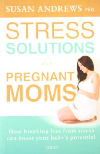 Stress Solutions for Pregnant Moms