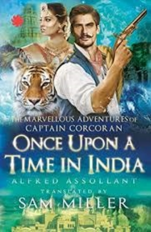 ONCE UPON A TIME IN INDIA` THE MARVELLOUS ADVENTURES OF CAPTAIN CORCORAN
