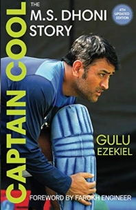CAPTAIN COOL: THE M.S DHONI STORY - 4TH REVISED EDITION