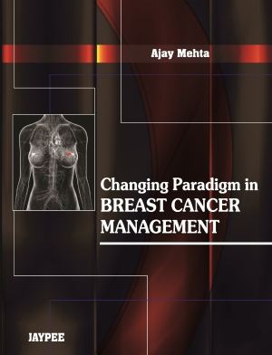 Changing Paradigm in Breast Cancer Management