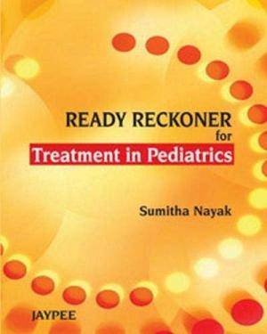 Ready Reckoner For Treatment in Pediatrics