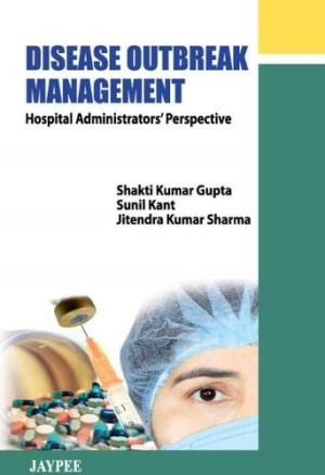 Disease Outbreak Management: Hospital Administrator`s Perspective
