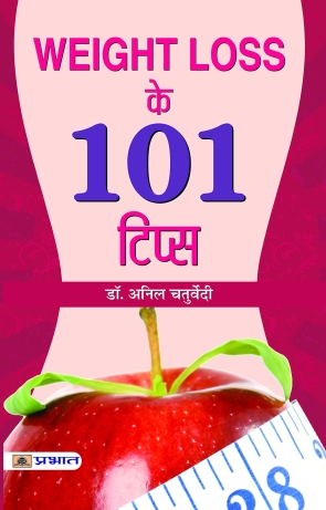 Weight Loss Ke 101 Tips
